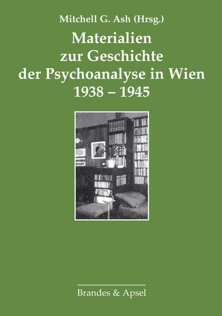 Materialien zur Geschichte der Psychoanalyse in Wien 1938–1945