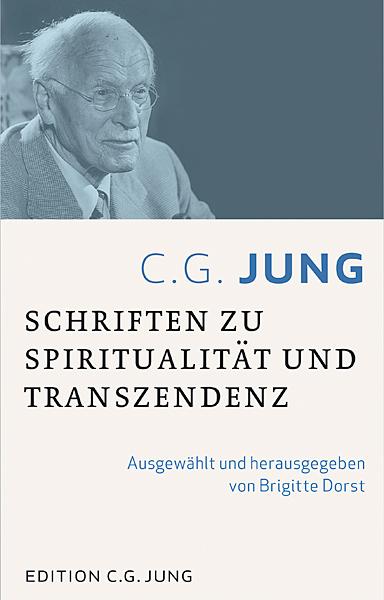 C.G.Jung: Schriften zu Spiritualität und Transzendenz