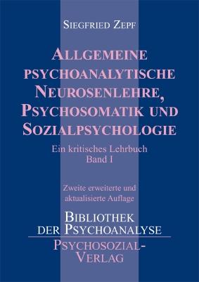 Allgemeine Psychoanalytische Neurosenlehre, Psychosomatik und Sozialpsychologie