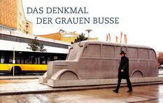 Das Denkmal der grauen Busse - The Grey Bus Monument