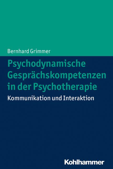 Psychodynamische Gesprächskompetenzen in der Psychotherapie