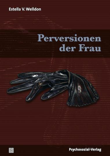 Perversionen der Frau