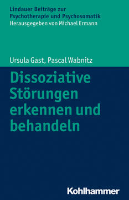 Dissoziative Störungen erkennen und behandeln